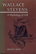 Wallace Stevens : A Mythology of Self by Bates, Milton J.