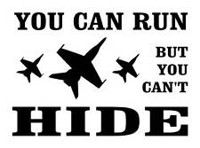 YOU CAN RUN BUT YOU CANT HIDE U S AIR FORCE VINYL CAR TRUCK WINDOW DECAL STICKER