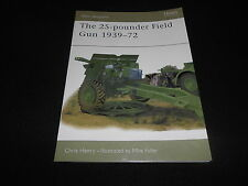 OSPREY NEW VANGUARD  48 THE 25-POUNDER FIELD GUN 1939-72 by CHRIS HENRY