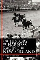 The History of Harness Racing in New England (Paperback or Softback)