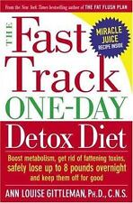The Fast Track Detox Diet : The Smart, Healthy Way to Lose up to 8 Pounds Overni