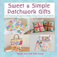 Sweet & Simple Patchwork Gifts: 25 Charming Projects to Make Using-ExLibrary