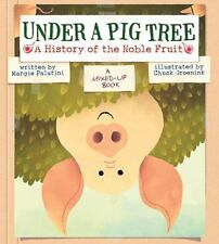 Under a Pig Tree: A History of the Noble Fruit A Mixed-Up Book
