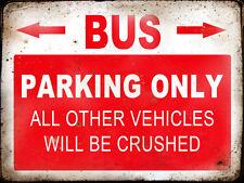 BUS  RESERVE PARKING ONLY,GARAGE,  GRUNGE, RUSTIC, VINTAGE METAL SIGN