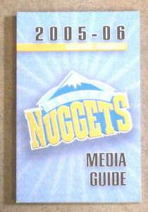 DENVER NUGGETS NBA BASKETBALL MEDIA GUIDE - 2005 2006 - NEAR MINT