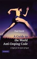 A Guide to the World Anti-Doping Code: A Fight for the Spirit of Sport-ExLibrary