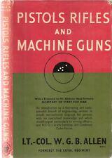 Pistols, Rifles and Machine Guns by Lt-Col W.G.B.Allen 1961, English Univ Press