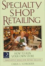 Specialty Shop Retailing: How to Run Your Own Stor