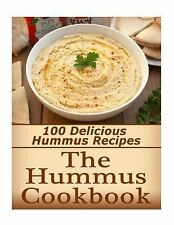The Hummus Cookbook : 100 Delicious Hummus Recipes by Kayla Langford (2015,...