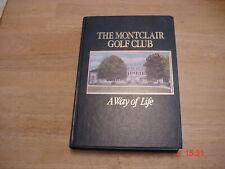 "The Montclair Golf Club "" A Way of Life "" 1893-1983"