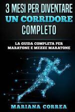 3 MESI per DIVENTARE un CORRIDORE COMPLETO : La GUIDA COMPLETA per MARATONE e...