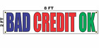 BAD CREDIT OK Banner Sign 2x8 for Used Car Auto Sales Lot