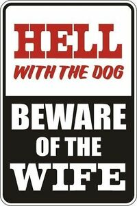 "*Aluminum* Hell With The Dog Beware Of The Wife 8""x12"" Metal Novelty Sign  S054"