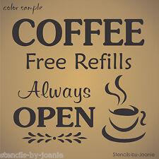 Joanie STENCIL COFFEE Free Refills OPEN Kitchen Mocha Latte Cup Cafe Art Signs