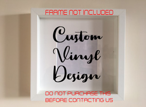 Box Frame Vinyl Decal Sticker Wall art Quote Custom Designs Vinyl