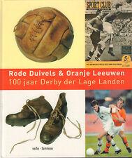 RODE DUIVELS & ORANJE LEEUWEN (100 JAAR DERBY DER LAGE LANDEN)