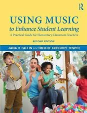 USING MUSIC TO ENHANCE STUDENT LEARNING - FALLIN, JANA R., DR./ TOWER, MOLLIE GR