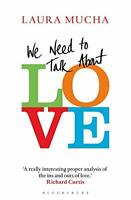 We Need to Talk About Love by Mucha, Laura, NEW Book, FREE & FAST Delivery, (Pap