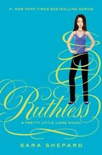 Ruthless (Pretty Little Liars, Book 10) by Sara Shepard