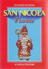 SAN NICOLA IL BARESE di Ignazio Schino 1993 Schena Editore DEDICA AUTOGRAFA