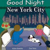 NEW Good Night New York City (Good Night Our World) by Adam Gamble