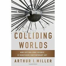 Colliding Worlds: How Cutting-edge Science is Redefining Contemporary Art, Mille