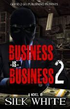 Business Is Business 2: By White, Silk