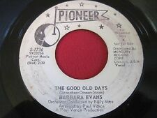 OLDIES 45 - BARBARA EVANS - THE GOOD OLD DAYS / THE PRETTY ONE - PIONEER 1736
