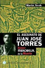 El Asesinato de Juan Jose Torres: Banzer y el Mercosur de la Muerte (Paperback o