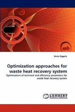 Optimization Approaches For Waste Heat Recovery System: Optimization Of Techn...