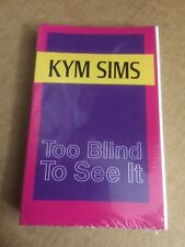 KYM SIMS TOO BLIND TO SEE IT FACTORY SEALED CASSETTE SINGLE