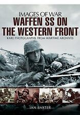 WW2 German Waffen SS on the Western Front Images of War Reference Book