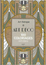 Art Therapy Art Deco & Art Nouveau: 100 Designs Colouring in and Relaxation, Exc