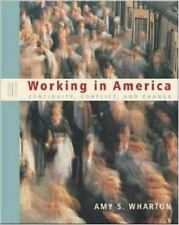 Working in America : Continuity, Conflict, and Change by Amy S. Wharton...