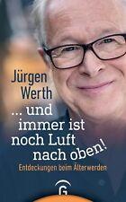 Jürgen Werth - ... und immer ist noch Luft nach oben! Entdeckungen beim Älterwer