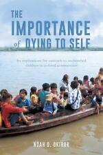 The Importance of Dying to Self (Paperback or Softback)