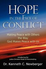 Hope in the Face of Conflict: Making Peace with Others the Way God Makes Peace