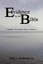 Evidence For The Bible: By Elgin L. Hushbeck Jr.