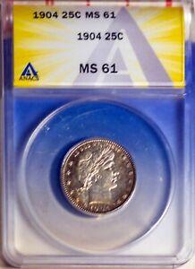 1904 25C Silver Barber Quarter MS 61 ANACS # 7149638 Original Mint Luster +Bonus