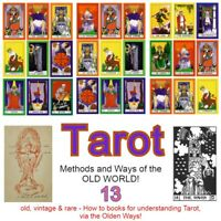 Tarot - Methods & Ways of the Old World - 13 how to books from past centuries