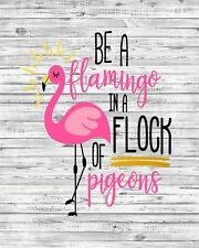 "10"" x 8"" BE A FLAMINGO IN A FLOCK OF PIGEONS INSPIRATIONAL METAL PLAQUE SIGN 017"