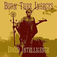 Burn Thee Insects - Droid Intelligence [CD]