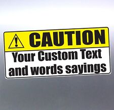 Caution sticker with Your Text Words Custom Vinyl cut at 210x100mm long signs