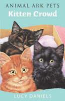 Daniels, Lucy, Kitten Crowd (Animal Ark Pets), Very Good Book