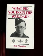 WHAT DID YOU DO IN THE WAR, DAD, Bob Sheridan, WW2 British, 1st HBdj VG