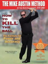 How to KILL the Ball-Dan Shauger : Golf: By Shauger, Daniel