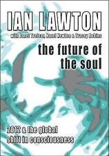 The Future of the Soul: 2012 and the Global Shift in Consciousness (Books of the