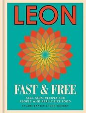 LEON Fast Recipes for People Who Really Like Food Jane Baxter, John Vince