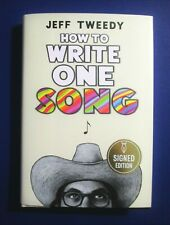 NEW SIGNED BOOK JEFF TWEEDY HOW TO WRITE ONE SONG 1ST EDITION HC WILCO AUTOGRAPH