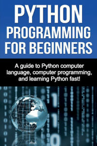 Python Programming for Beginners by Benton, Joe